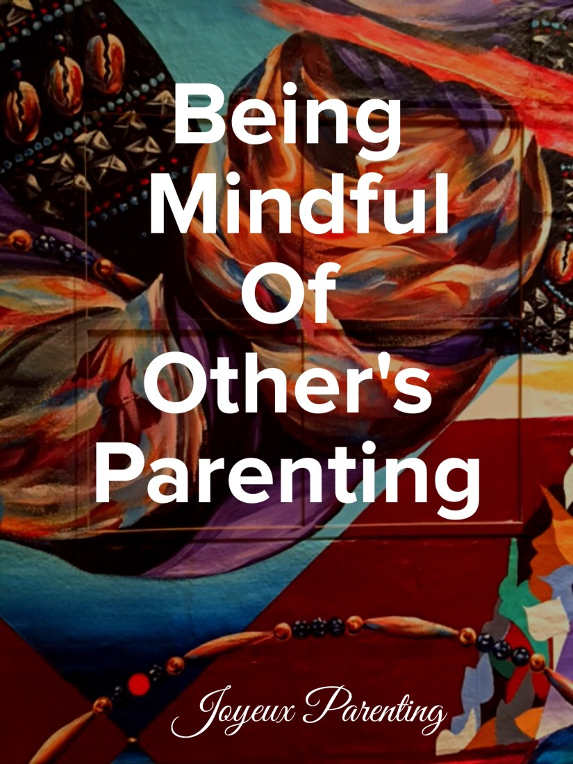 Being Mindful of Other's Parenting Styles